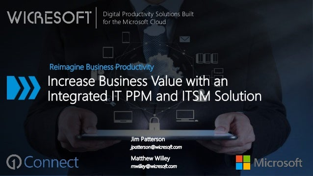 Digital Productivity Solutions Built for the Microsoft Cloud Increase Business Value with an Integrated IT PPM and ITSM So...