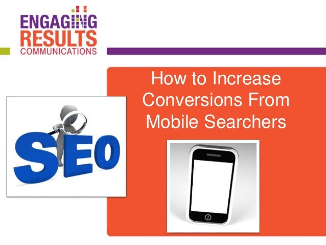 How to Increase Conversions From Mobile Searchers