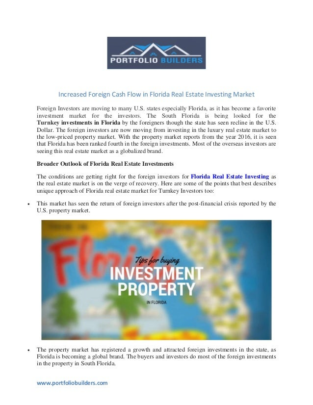 www.portfoliobuilders.com Increased Foreign Cash Flow in Florida Real Estate Investing Market Foreign Investors are moving...