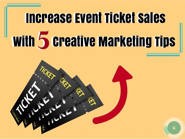 �Increase Event Ticket Sales With � ���Creative Marketing Tips �Increase Event Ticket Sales With � ���Creative Marketing T...