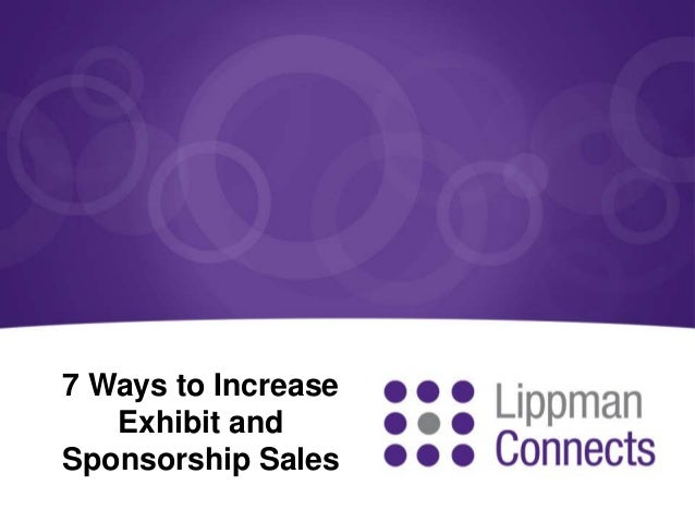 7 Ways to Increase Exhibit and Sponsorship Sales