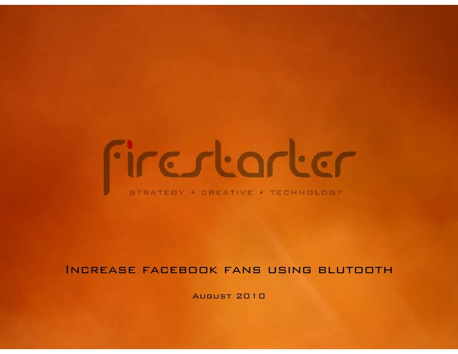 Increase facebook fans using blutooth               August 2010