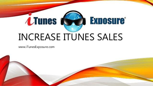 INCREASE ITUNES SALES www.iTunesExposure.com