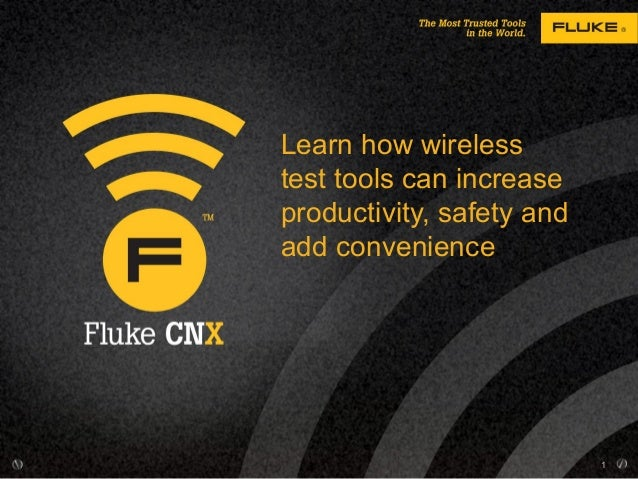 Learn how wirelesstest tools can increaseproductivity, safety andadd convenience                           1