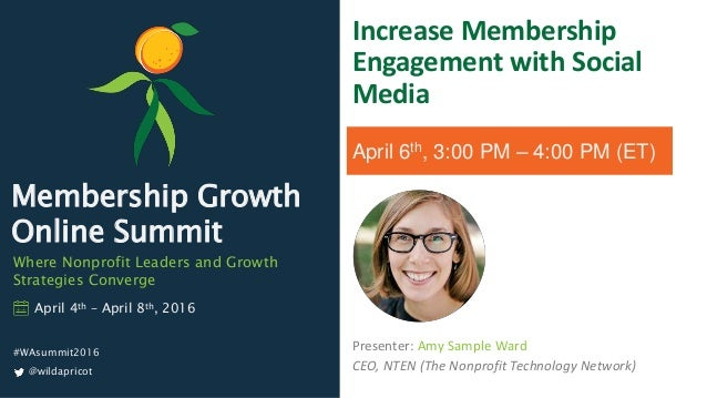 Membership Growth Online Summit Where Nonprofit Leaders and Growth Strategies Converge @wildapricot April 4th – April 8th,...
