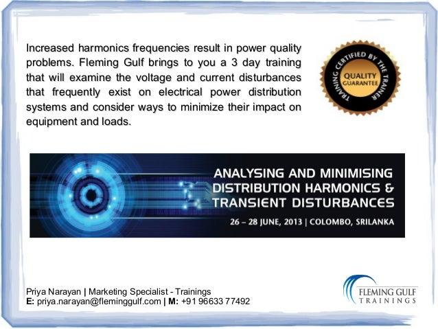 Priya Narayan | Marketing Specialist - TrainingsE: priya.narayan@fleminggulf.com | M: +91 96633 77492Increased harmonics f...
