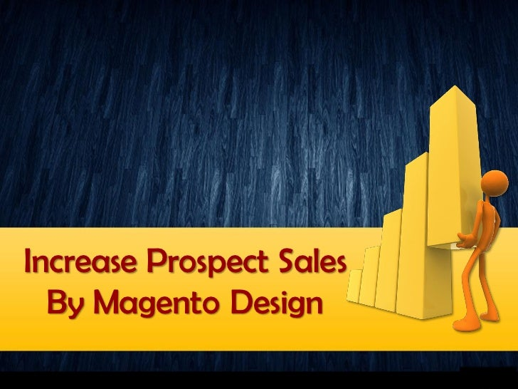 Increase Prospect Sales  By Magento Design
