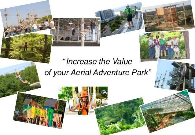 """Increase the Valueof your Aerial Adventure Park""                                 1"