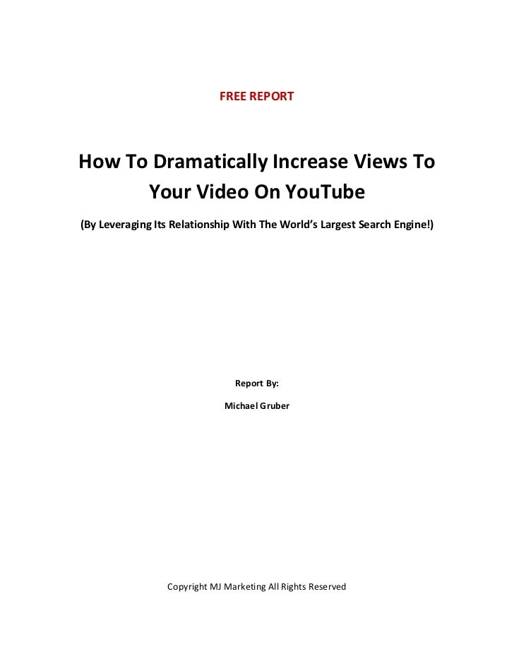FREE REPORTHow To Dramatically Increase Views To      Your Video On YouTube(By Leveraging Its Relationship With The World'...