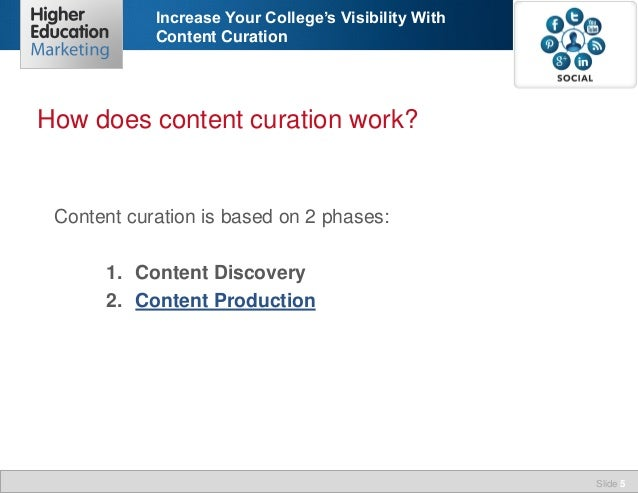 Increase Your College's Visibility With Content Curation  How does content curation work?  Content curation is based on 2 ...