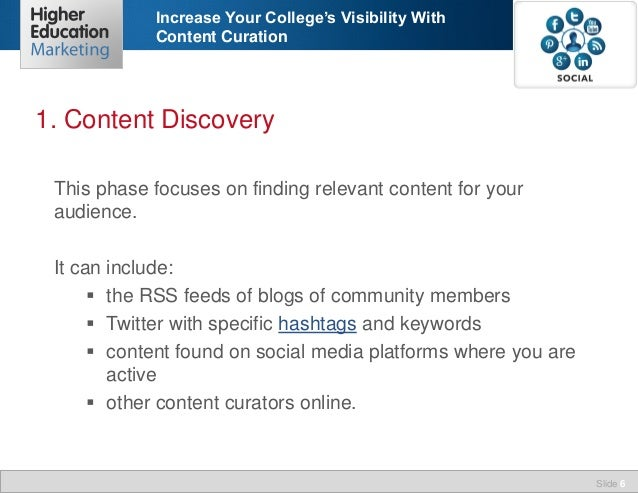 Increase Your College's Visibility With Content Curation  1. Content Discovery This phase focuses on finding relevant cont...