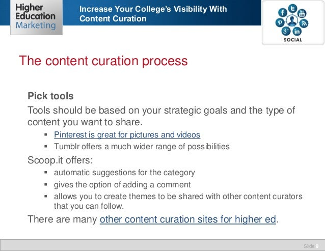 Increase Your College's Visibility With Content Curation  The content curation process Pick tools Tools should be based on...