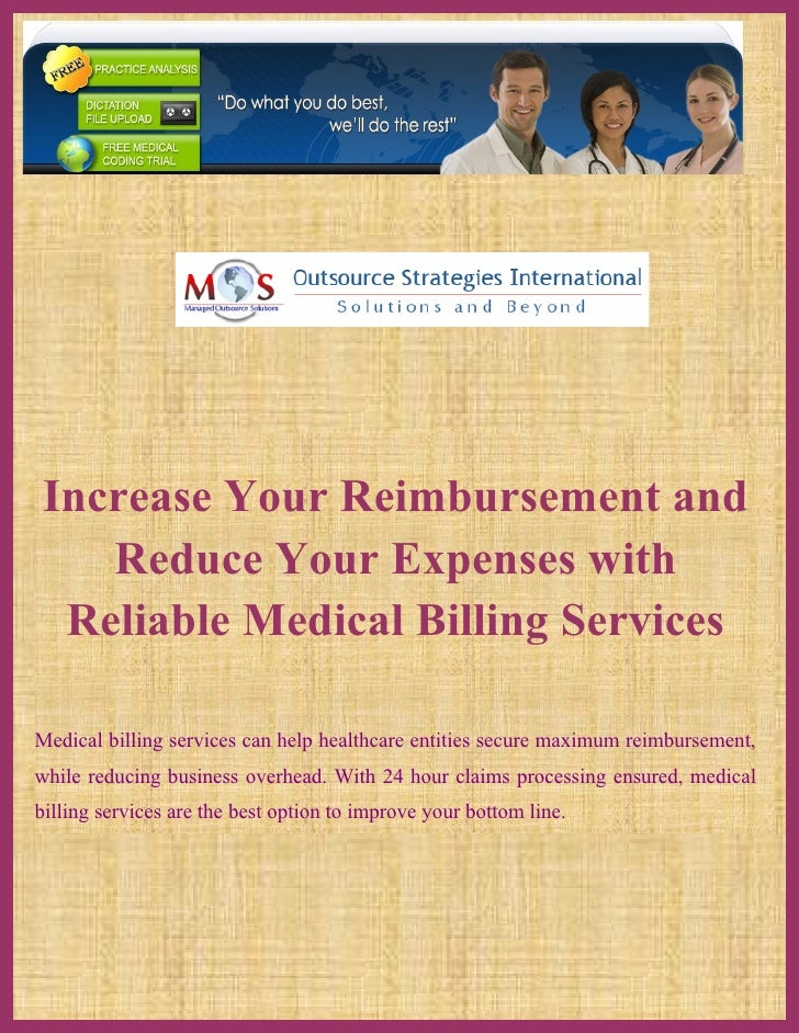 Increase Your Reimbursement and   Reduce Your Expenses with Reliable Medical Billing ServicesMedical billing services can ...