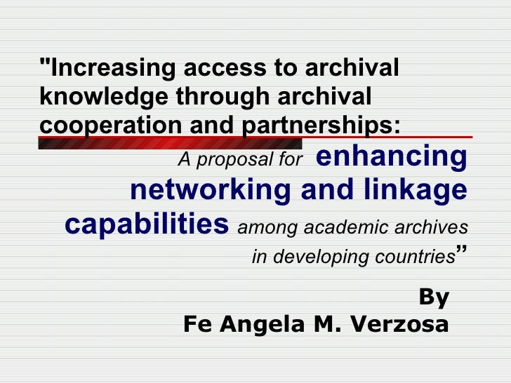 """Increasing access to archival knowledge through archival cooperation and partnerships: A proposal for    enhancing n..."