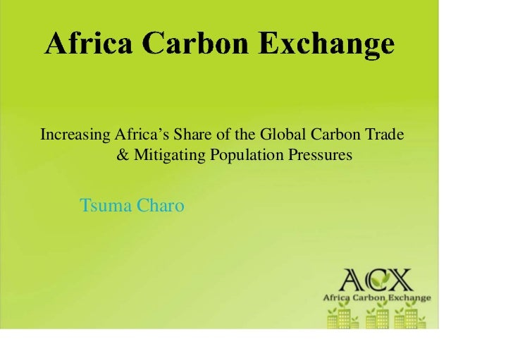 Increasing Africa's Share of the Global Carbon Trade           & Mitigating Population Pressures     Tsuma Charo