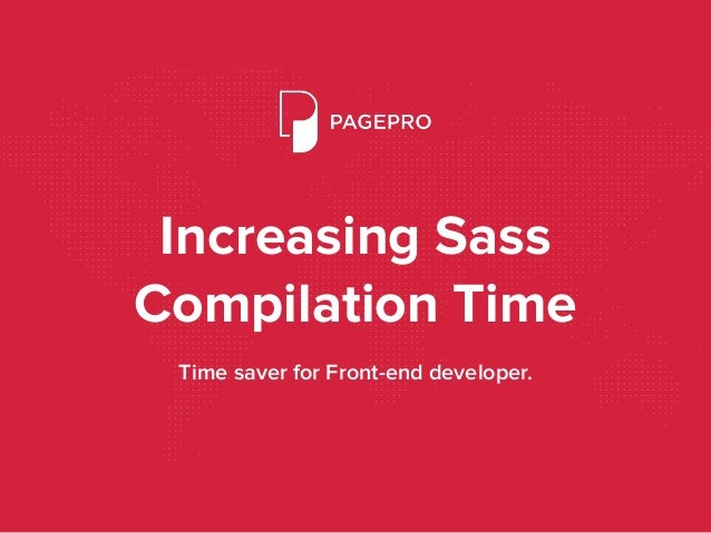 Increasing Sass Compilation Time Time saver for Front-end developer.
