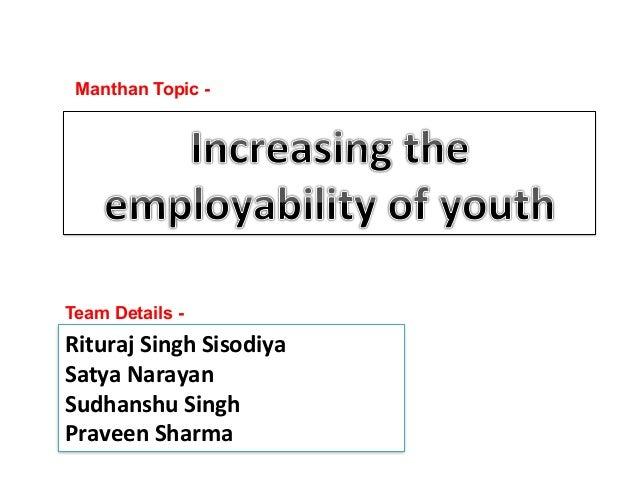 Manthan Topic - Team Details - Rituraj  Singh  Sisodiya   Satya  Narayan   Sudhanshu  Singh   Praveen  Sha...