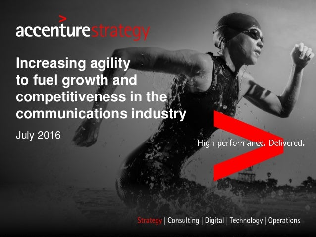 Increasing agility to fuel growth and competitiveness in the communications industry July 2016