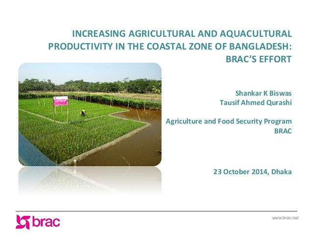 www.brac.net INCREASING  AGRICULTURAL  AND  AQUACULTURAL   PRODUCTIVITY  IN  THE  COASTAL  ZONE  OF  B...