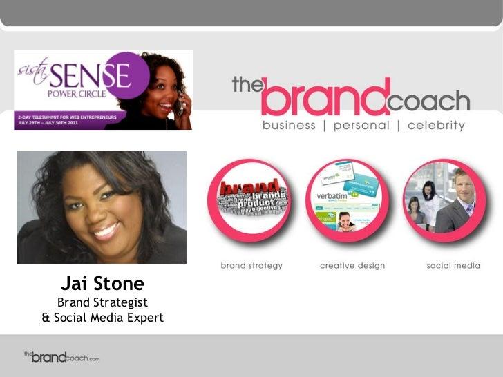 Jai Stone   Brand Strategist& Social Media Expert