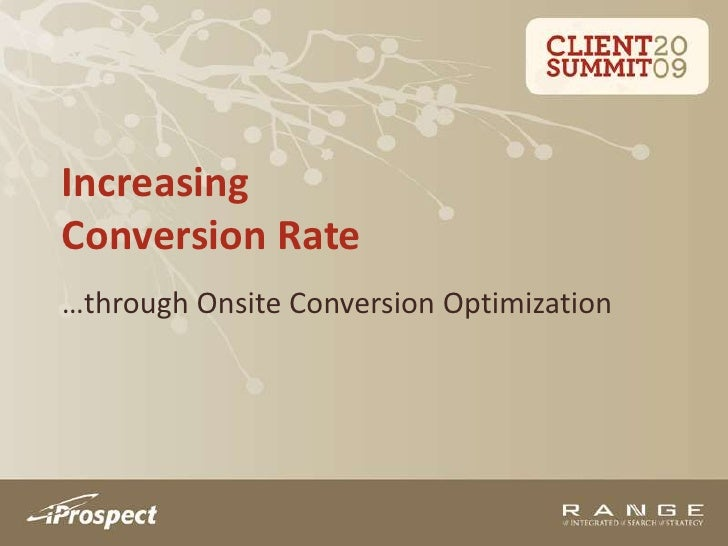 Increasing Conversion Rate<br />…through Onsite Conversion Optimization<br />