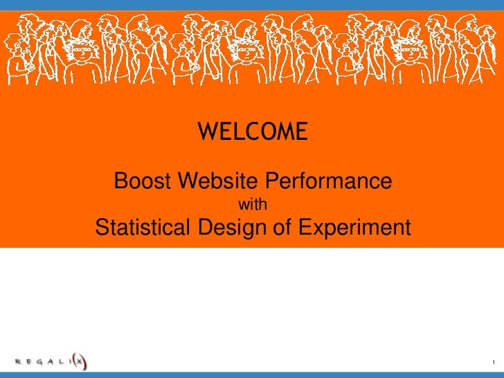 WELCOME Boost Website Performance              withStatistical Design of Experiment                                   1