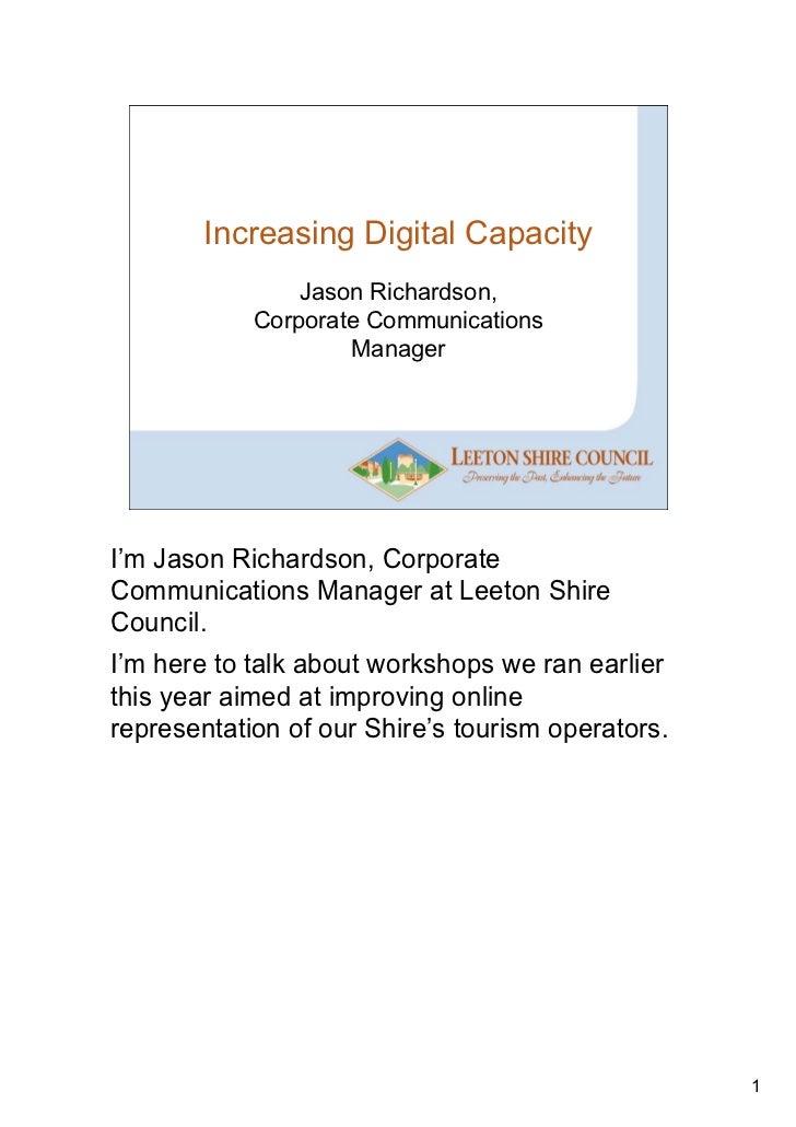 Increasing Digital Capacity                Jason Richardson,            Corporate Communications                    Manage...