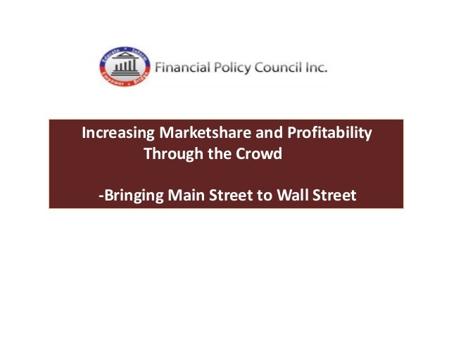Increasing Marketshare and Profitability Through the Crowd -Bringing Main Street to Wall Street