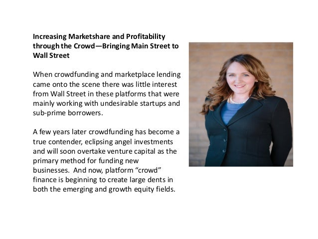 Increasing Marketshare and Profitability through the Crowd—Bringing Main Street to Wall Street When crowdfunding and marke...