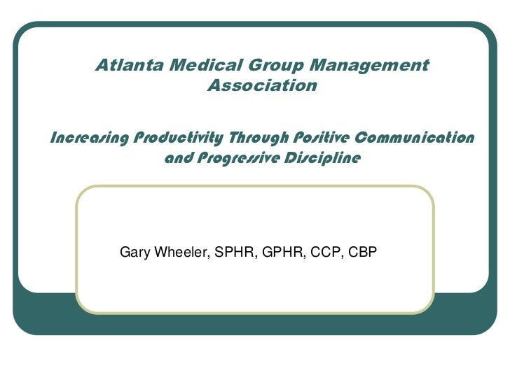 Atlanta Medical Group Management                AssociationIncreasing Productivity Through Positive Communication         ...