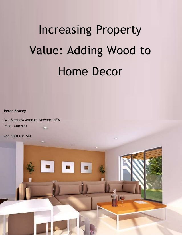 Increasing property value adding wood to home decor for Decor properties