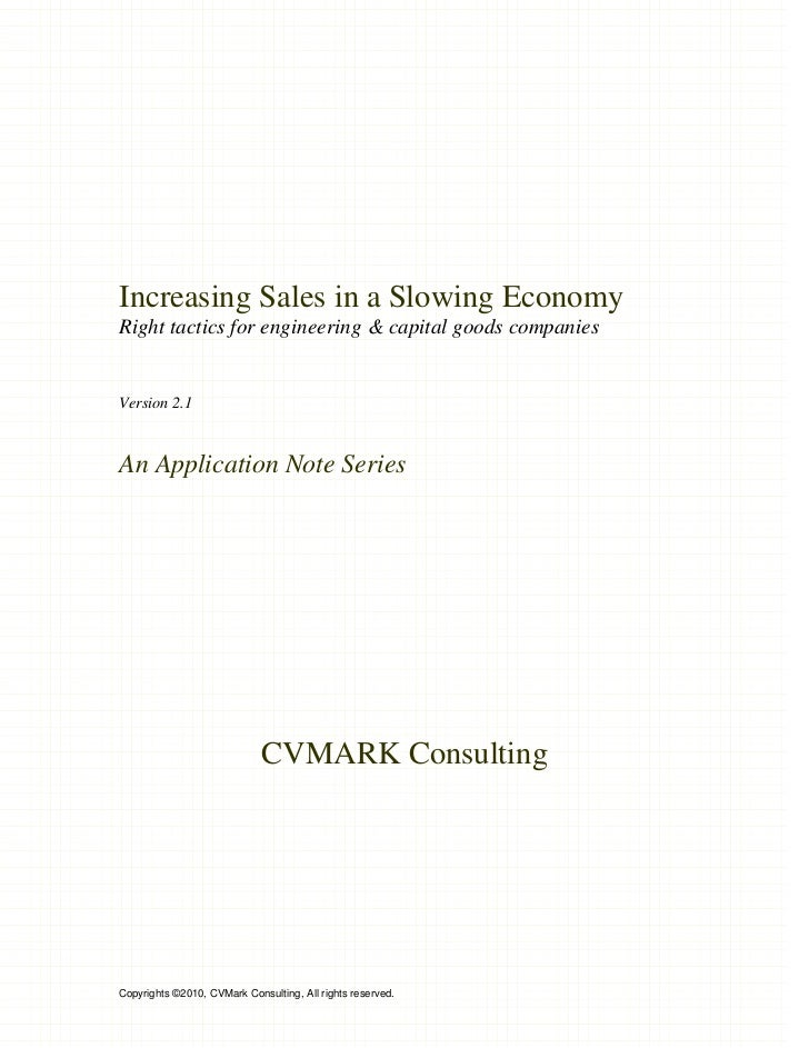 Increasing Sales in a Slowing EconomyRight tactics for engineering & capital goods companiesVersion 2.1An Application Note...