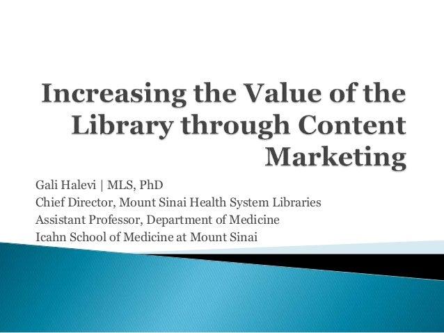 Gali Halevi | MLS, PhD Chief Director, Mount Sinai Health System Libraries Assistant Professor, Department of Medicine Ica...