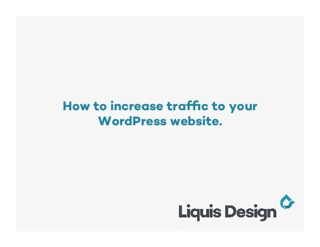 How to increase traffic to your WordPress website.
