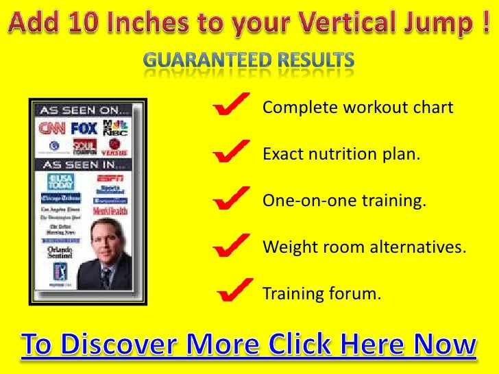 Add 10 Inchestoyour Vertical Jump !<br />GuaranteedResults<br />Complete workout chart<br />Exactnutrition plan.<br />One-...