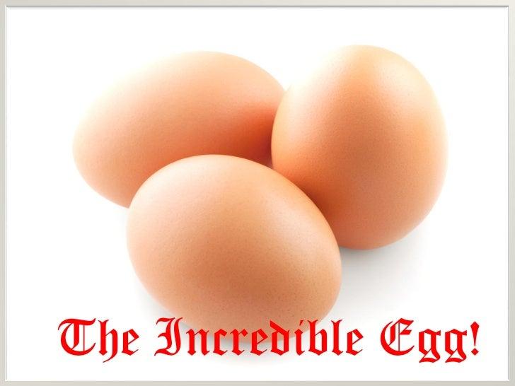The Incredible Egg!
