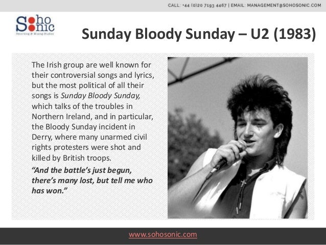 the rhetoric of u2 s sunday bloody sunday Lyrics to sunday bloody sunday song by u2: yes i can't believe the news today oh, i can't close my eyes and make it go away how long.