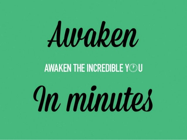 Awaken the Incredible You in minutes
