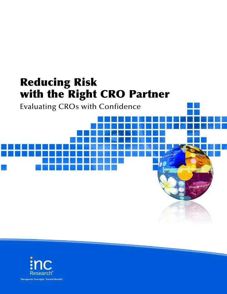 Reducing Risk with the Right CRO Partner Evaluating CROs with Confidence     Therapeutic Foresight. Trusted Results.      ...