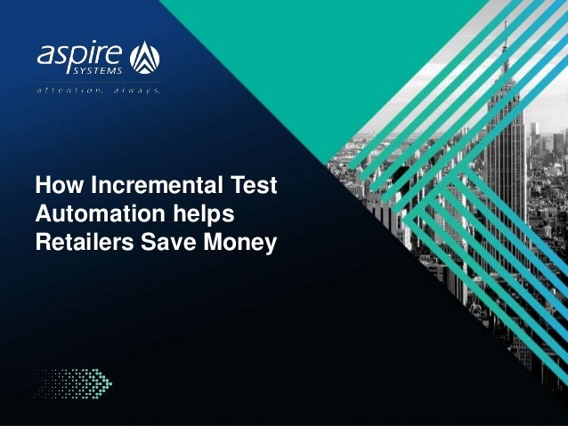 How Incremental Test Automation helps Retailers Save Money