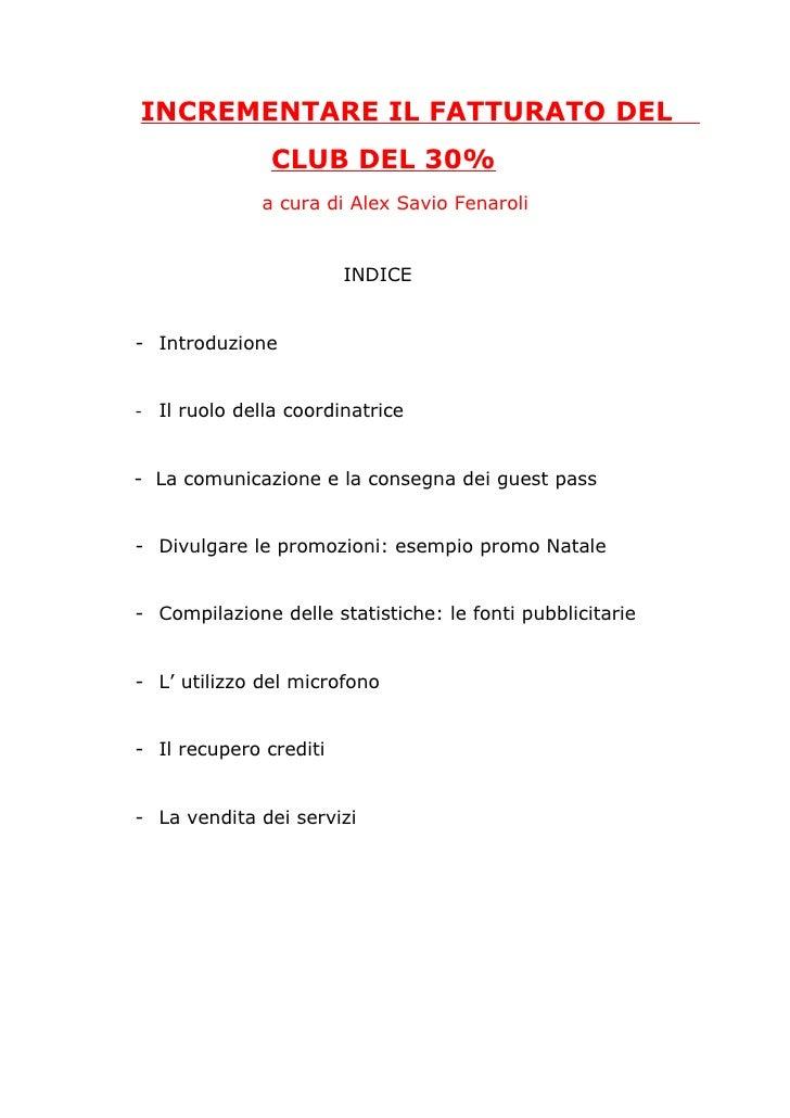 INCREMENTARE IL FATTURATO DEL                 CLUB DEL 30%                a cura di Alex Savio Fenaroli                   ...