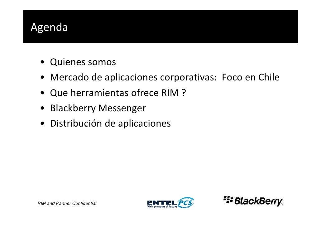 Agenda    •    Quienes somos   •    Mercado de aplicaciones corporativas: Foco en Chile   •    Que herramientas ofrece RIM...