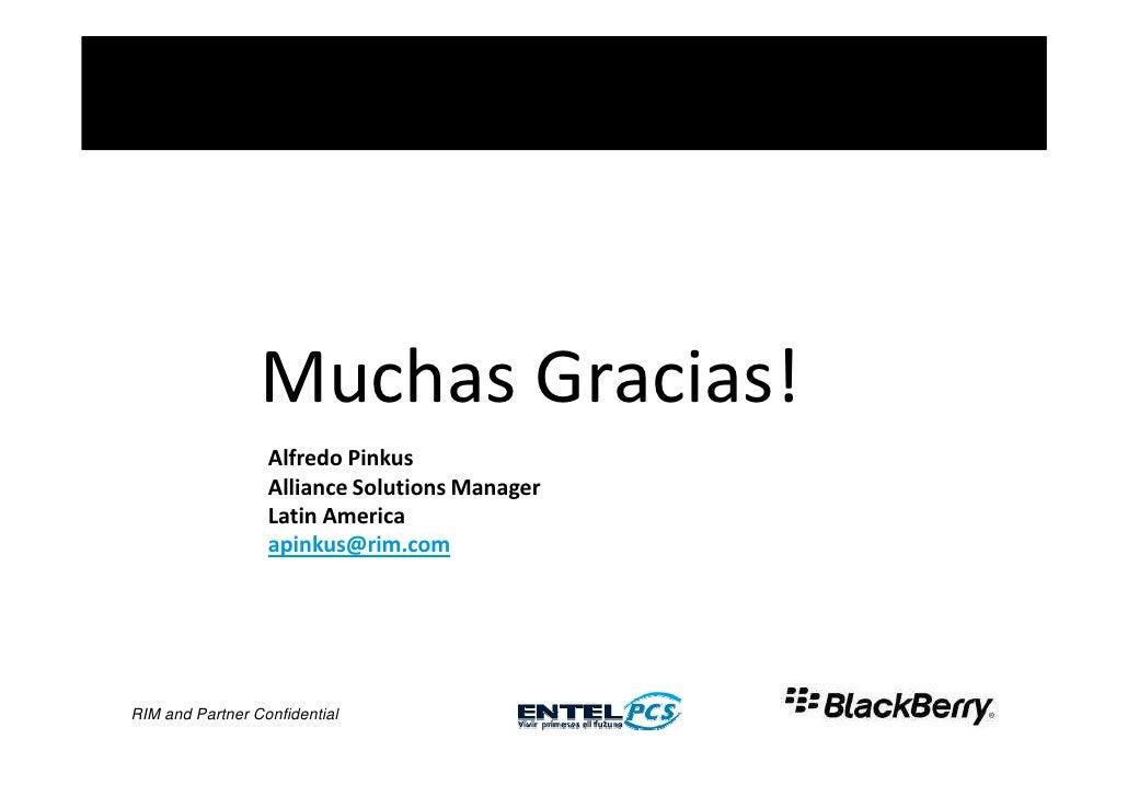 Muchas Gracias!                   Alfredo Pinkus                   Alliance Solutions Manager                   Latin Amer...