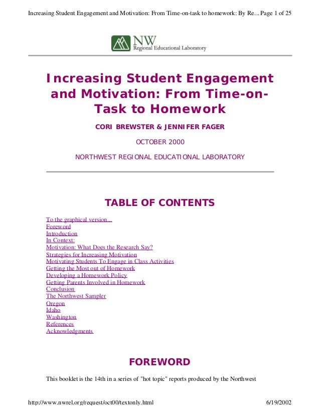 Increasing Student Engagement and Motivation: From Time-on- Task to Homework CORI BREWSTER & JENNIFER FAGER OCTOBER 2000 N...