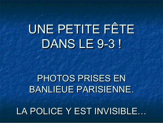 UNE PETITE FÊTE    DANS LE 9-3 !   PHOTOS PRISES EN  BANLIEUE PARISIENNE.LA POLICE Y EST INVISIBLE…