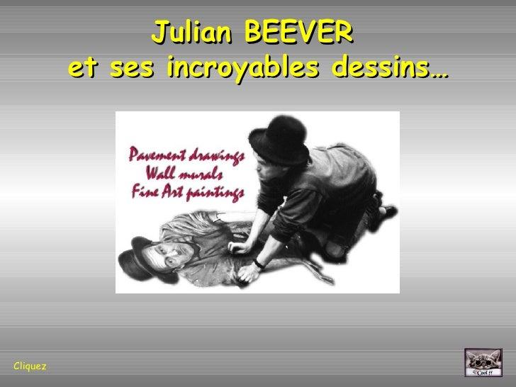 Julian BEEVER          et ses incroyables dessins…Cliquez