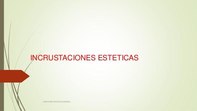 INCRUSTACIONES ESTETICAS  DRA.NUÑEZ BALTAZAR MARISOL