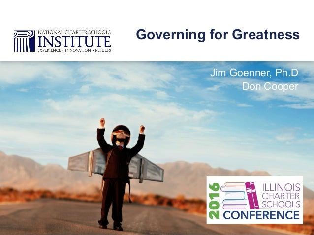Jim Goenner, Ph.D Don Cooper Governing for Greatness