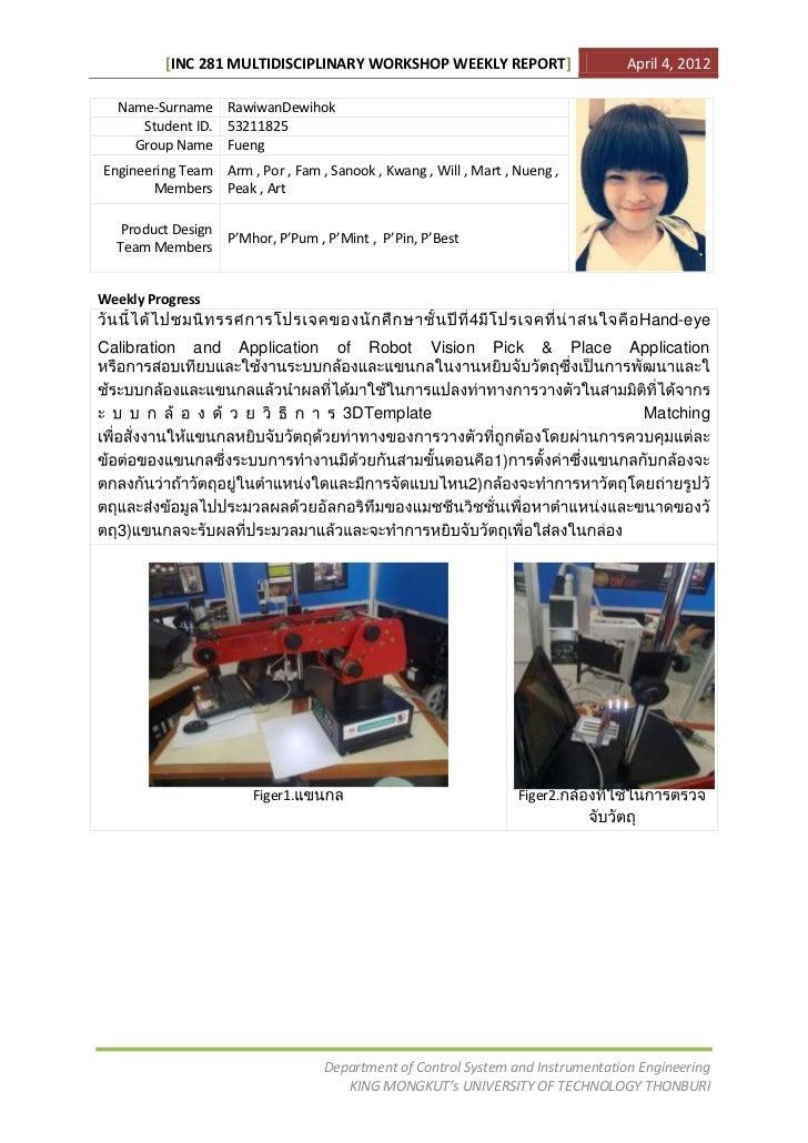 [INC 281 MULTIDISCIPLINARY WORKSHOP WEEKLY REPORT]                           April 4, 2012  Name-Surname RawiwanDewihok   ...