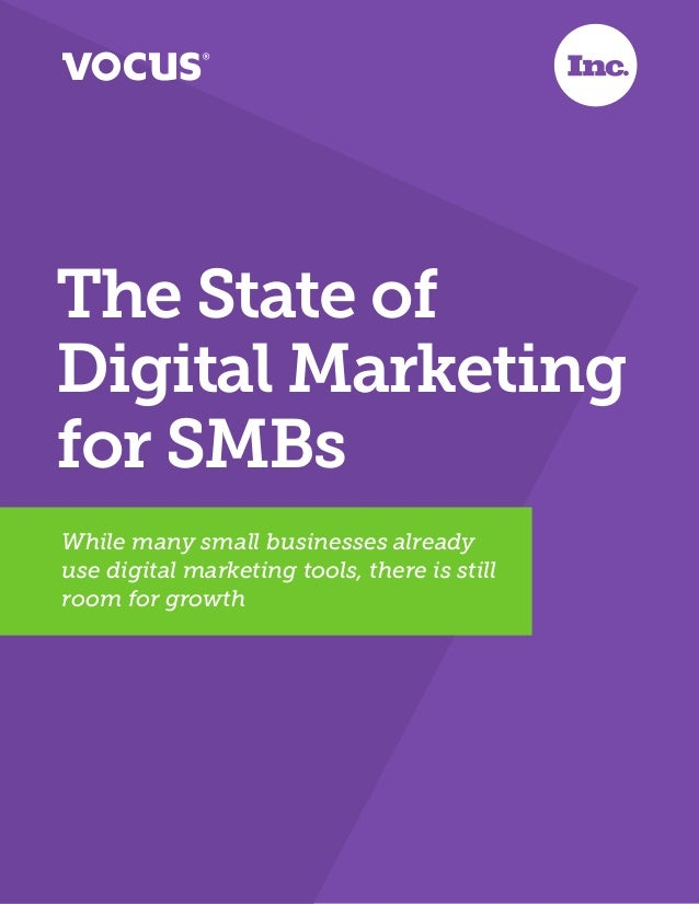 The State of Digital Marketing for SMBs While many small businesses already use digital marketing tools, there is still ro...